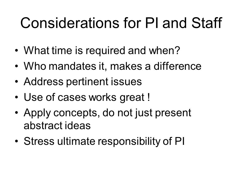 Considerations for PI and Staff What time is required and when.