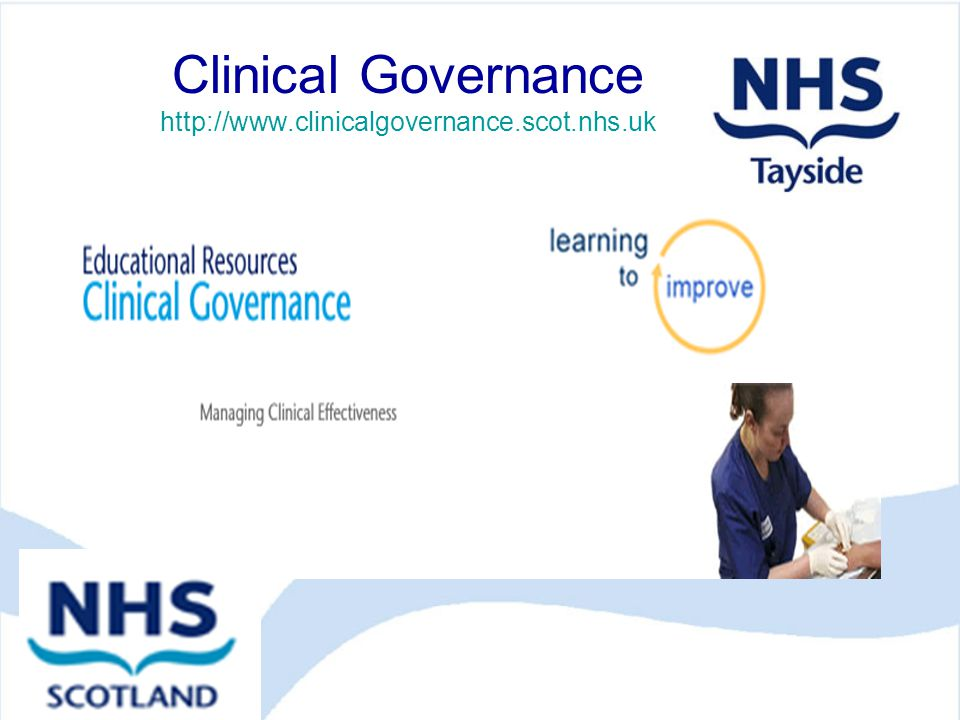 Clinical Governance http://www.clinicalgovernance.scot.nhs.uk