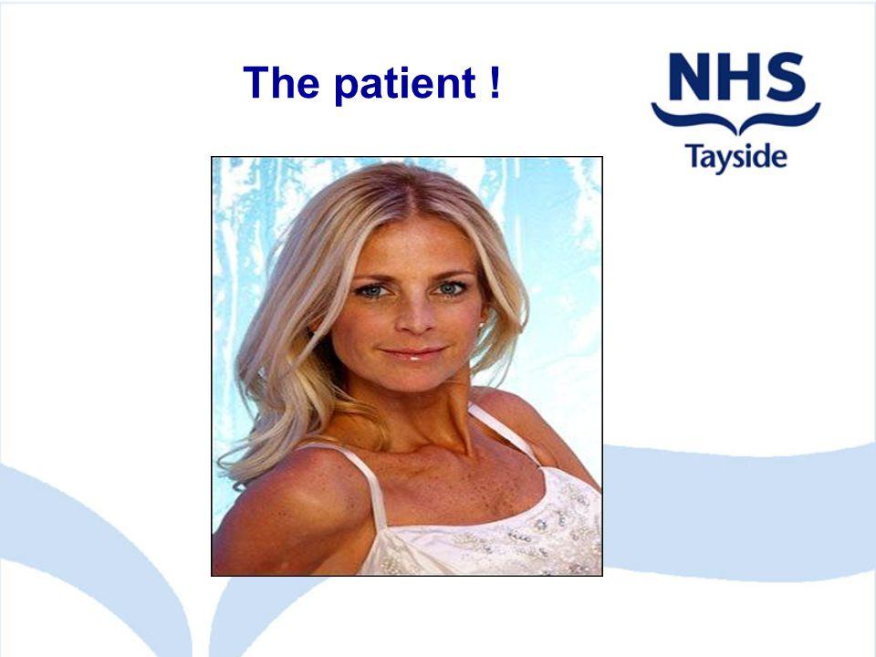 The patient !