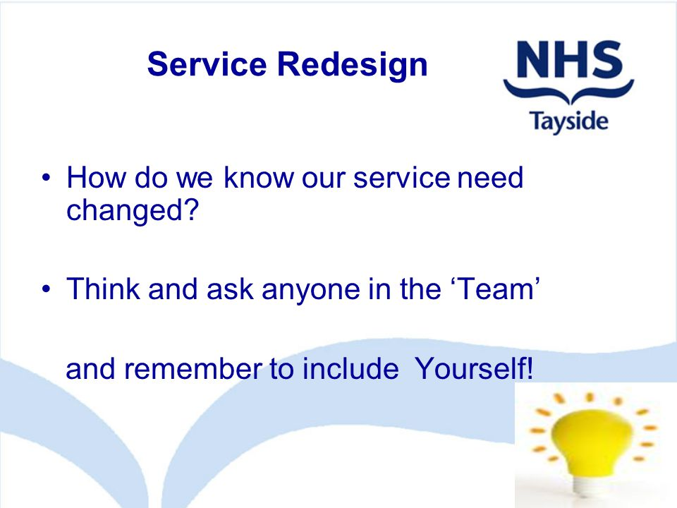 Service Redesign How do we know our service need changed.