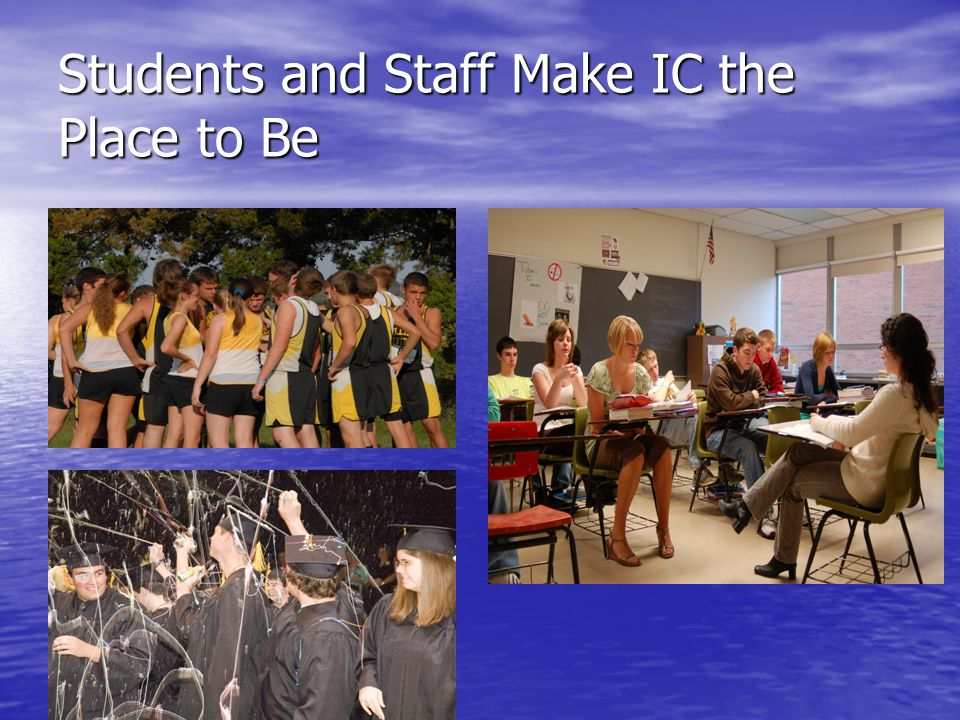 Students and Staff Make IC the Place to Be