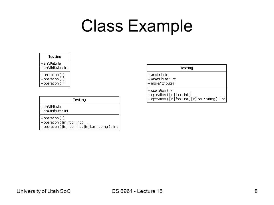 University of Utah SoCCS 6961 - Lecture 158 Class Example