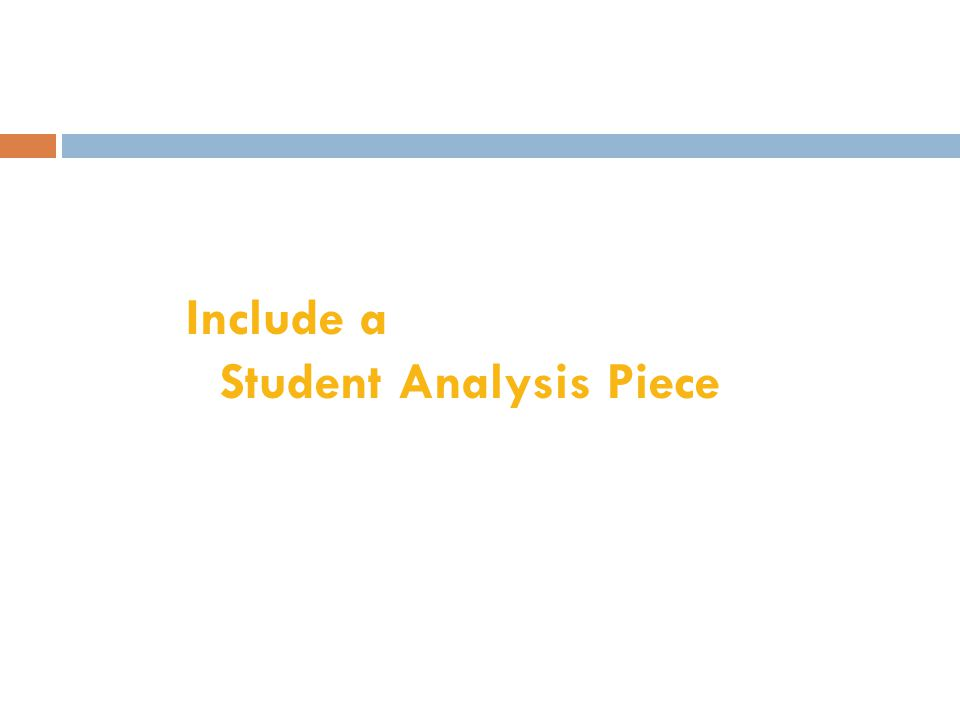 Include a Student Analysis Piece