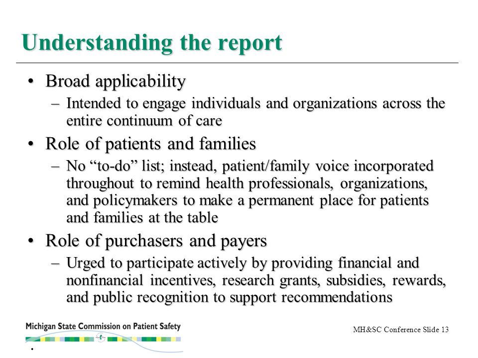 MH&SC Conference Slide 13 Broad applicabilityBroad applicability –Intended to engage individuals and organizations across the entire continuum of care