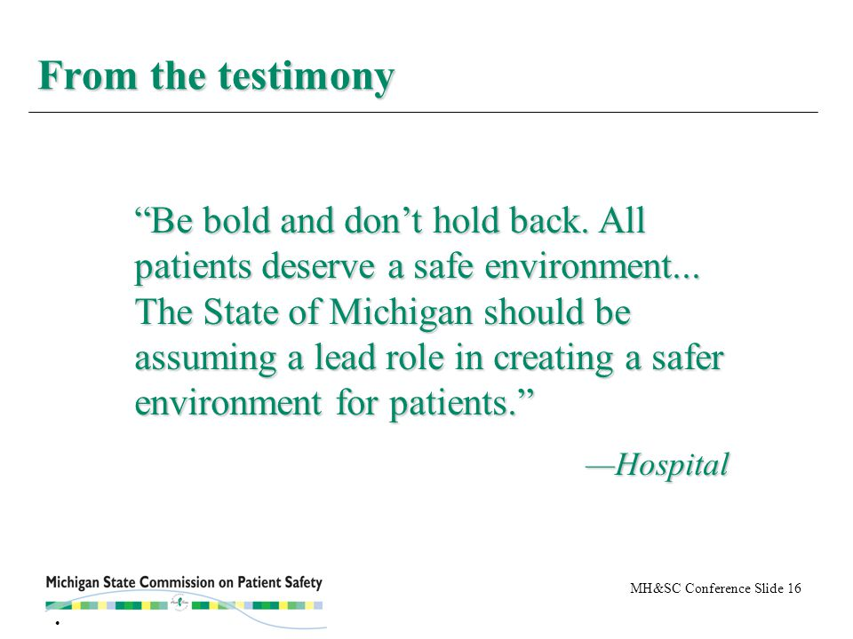 MH&SC Conference Slide 16 From the testimony Be bold and don't hold back.