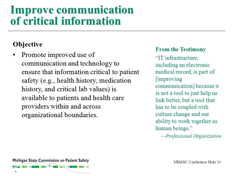 MH&SC Conference Slide 34 Improve communication of critical information Objective Promote improved use of communication and technology to ensure that