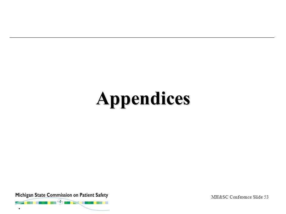 MH&SC Conference Slide 53 Appendices