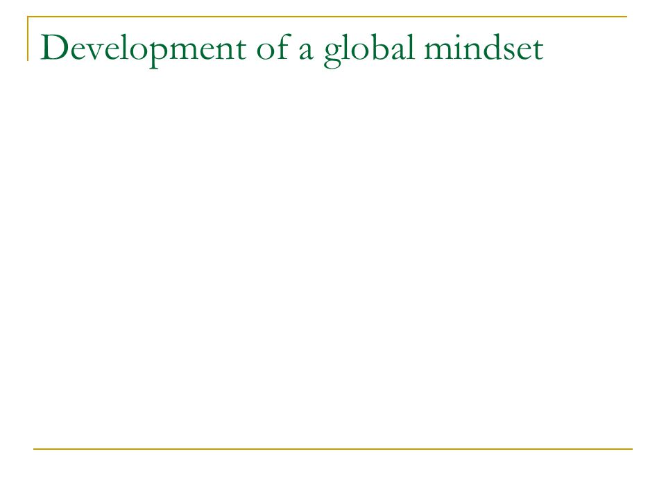 Definition of a global mindset Personal and professional aspects Multiple definitions