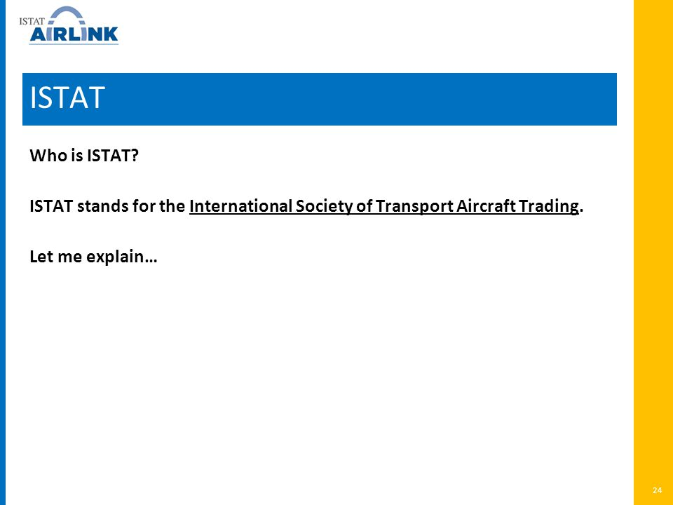 ISTAT Who is ISTAT. ISTAT stands for the International Society of Transport Aircraft Trading.