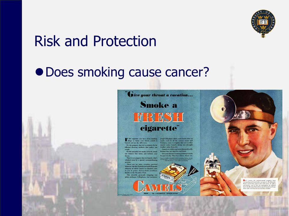 Risk and Protection Does smoking cause cancer