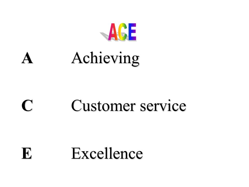 AAchieving CCustomer service EExcellence