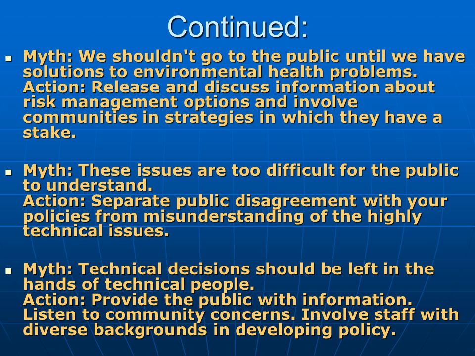 Continued: Myth: We shouldn t go to the public until we have solutions to environmental health problems.