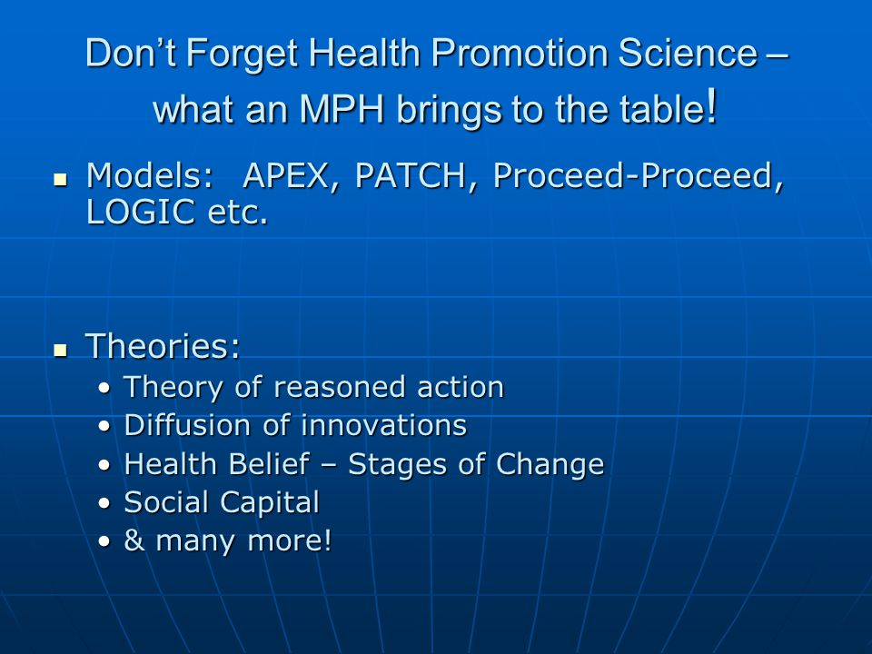 Don't Forget Health Promotion Science – what an MPH brings to the table .