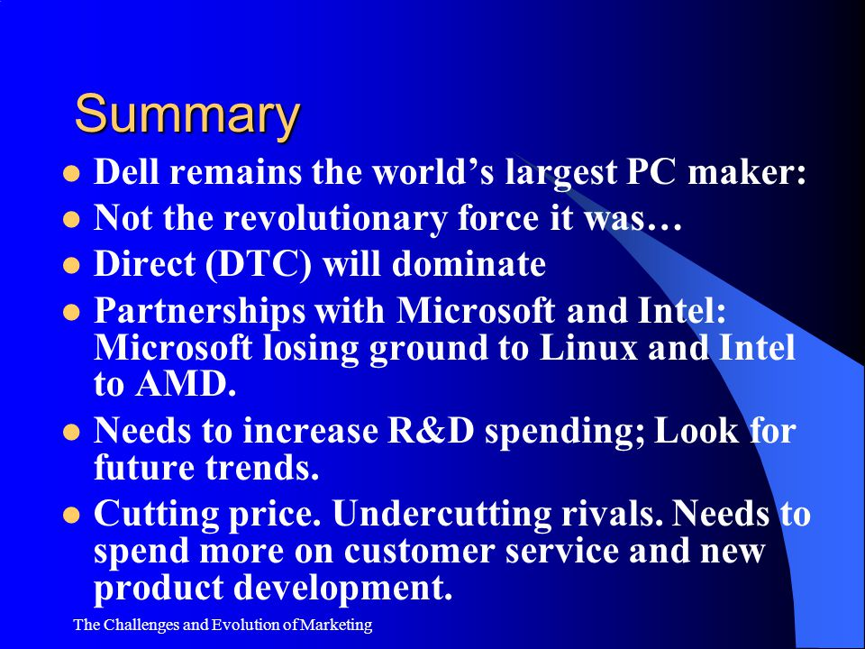 """The Challenges and Evolution of Marketing Summary """"Our model continues to be the best in the business."""" """"In past ten years our sales are up 15 times a"""