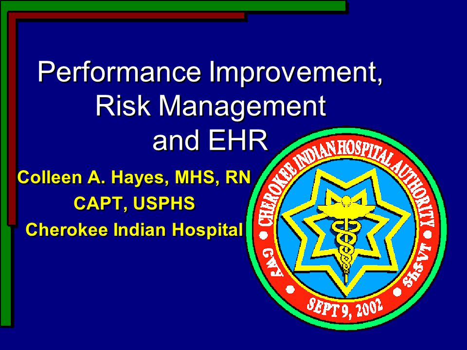 Performance Improvement, Risk Management and EHR Colleen A.