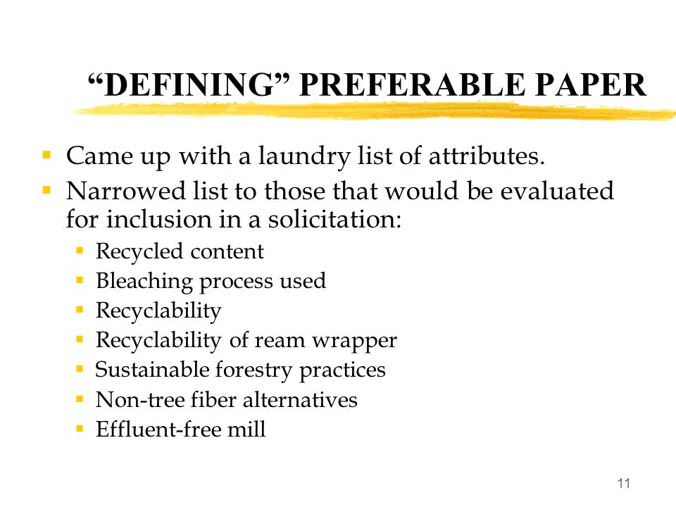 11 DEFINING PREFERABLE PAPER  Came up with a laundry list of attributes.