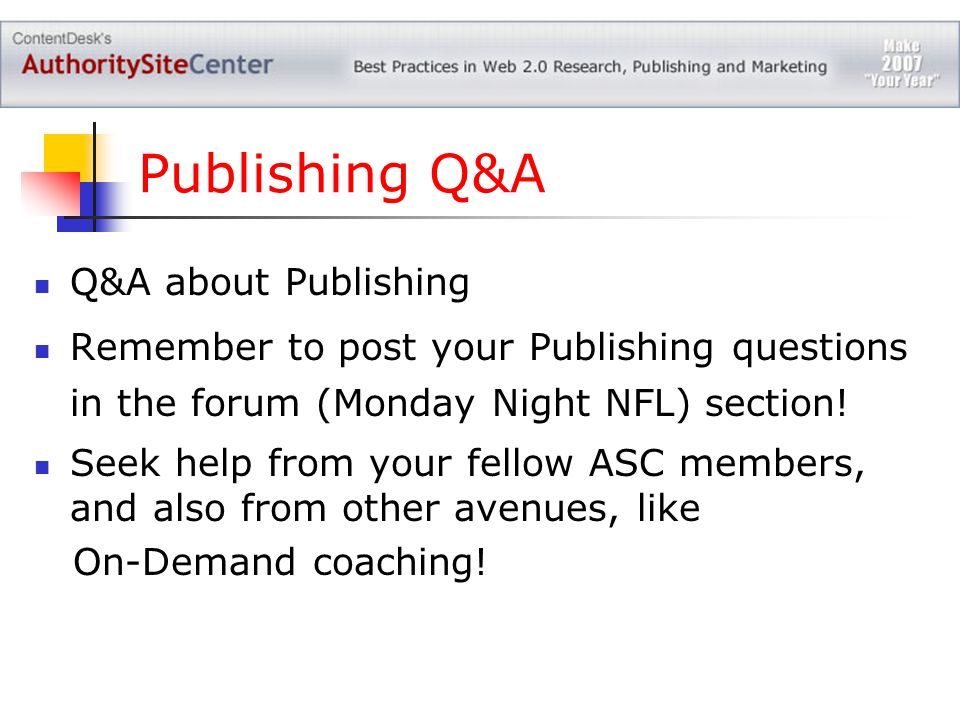 Publishing Q&A Q&A about Publishing Remember to post your Publishing questions in the forum (Monday Night NFL) section.