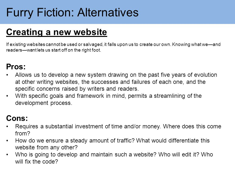Furry Fiction: Alternatives Creating a new website If existing websites cannot be used or salvaged, it falls upon us to create our own.