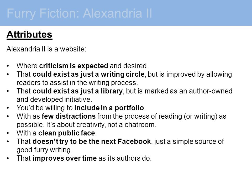 Furry Fiction: Alexandria II Attributes Alexandria II is a website: Where criticism is expected and desired.