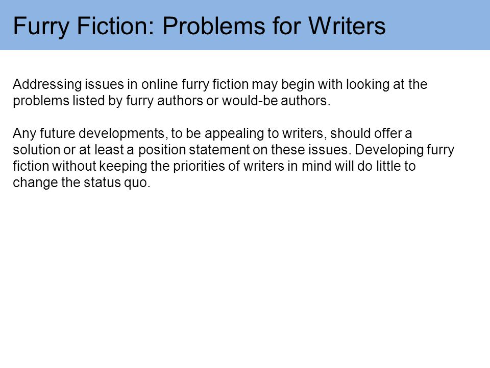 Furry Fiction: Problems for Writers Lack of a writing community Science fiction writers outside the fandom who have fulfilled certain requirements are eligible for membership in the Science Fiction & Fantasy Writers of America.