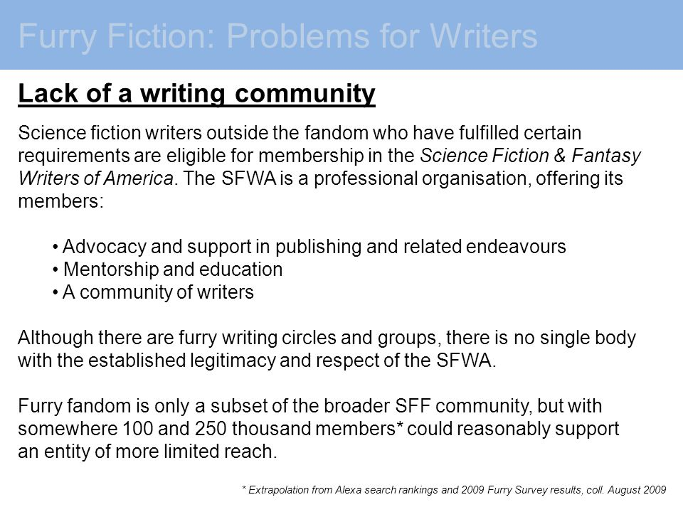 Furry Fiction: Opportunity (continued) Data also indicate a desire and respect for literary creativity within the fandom.