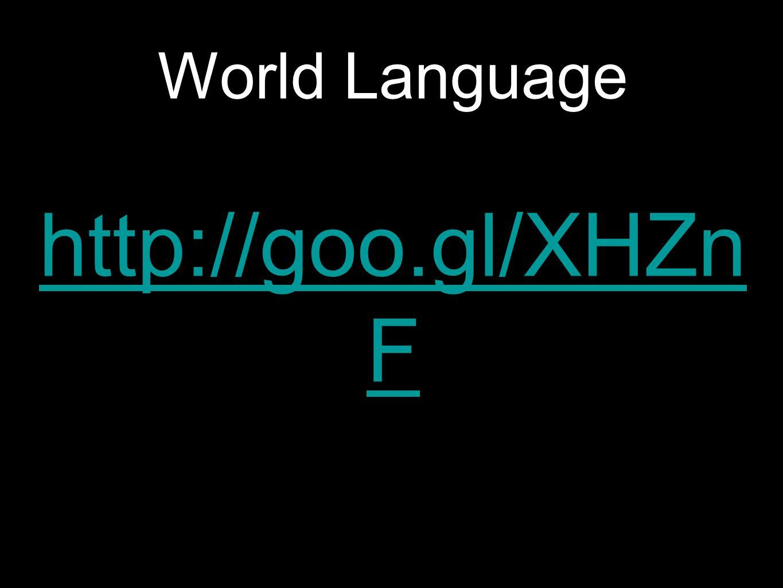 World Language http://goo.gl/XHZn F http://goo.gl/XHZn F
