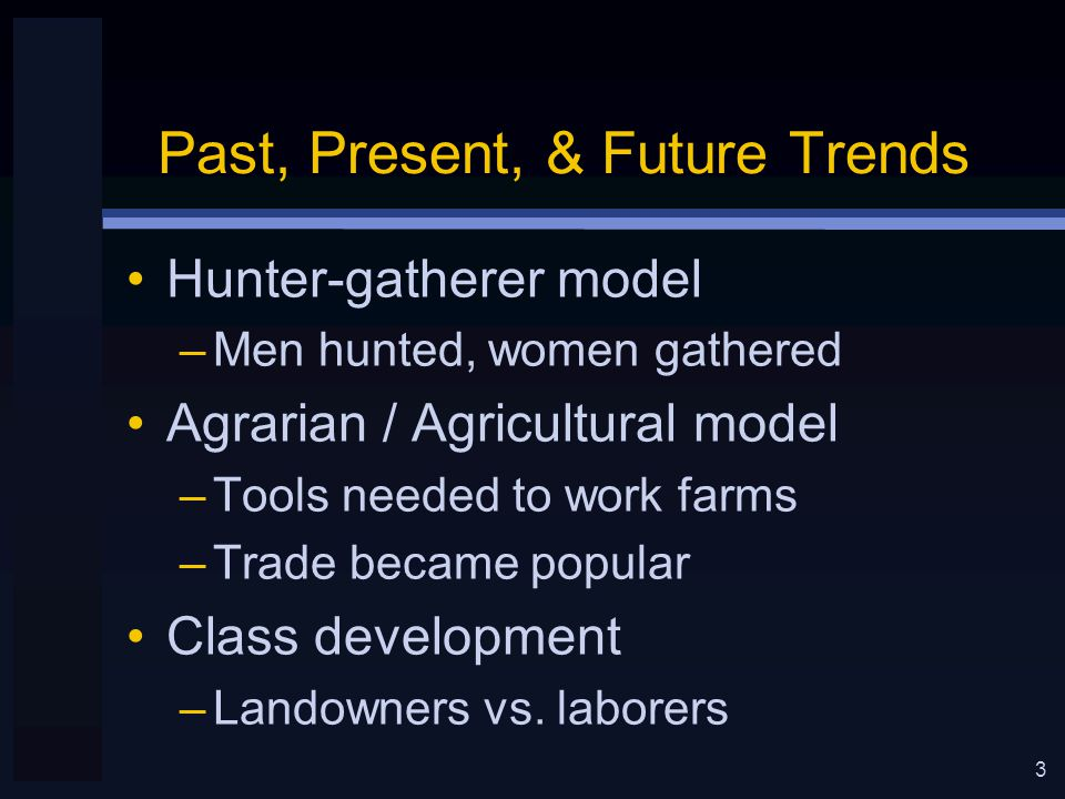 4 Past, Present, & Future Trends Class development –Middle class composed of merchants and very skilled craftsmen –Professions develop Clergy Medicine Law