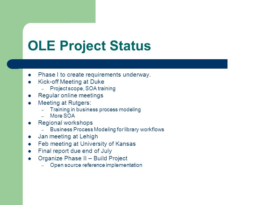 OLE Project Status Phase I to create requirements underway.