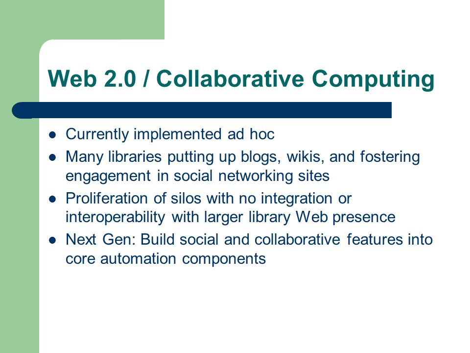 Architecture and Standards Need to have an standard approach for connecting new generation interfaces with ILS and other repositories Proprietary and ad hoc methods currently prevail Digital Library Federation – ILS-Discovery Interface Group http://www.librarytechnology.org/blog.pl?ThreadID=43 Initial foray into a broader set of protocols that open up other aspects of the ILS