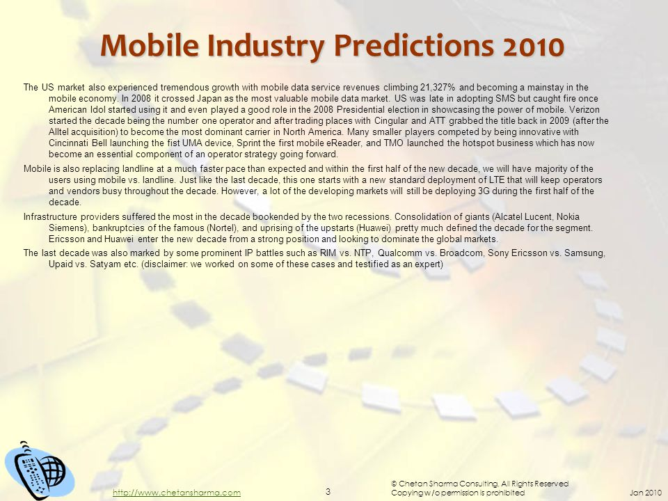 © Chetan Sharma Consulting, All Rights Reserved Copying w/o permission is prohibited Jan 2010 3 http://www.chetansharma.com Mobile Industry Prediction