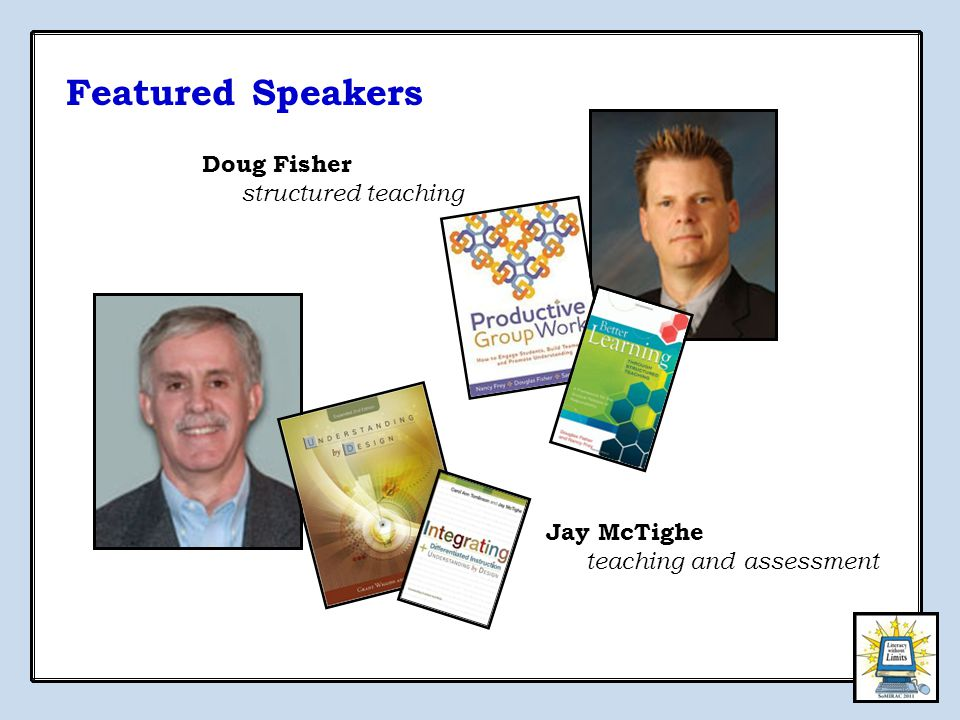 Doug Fisher structured teaching Jay McTighe teaching and assessment Featured Speakers