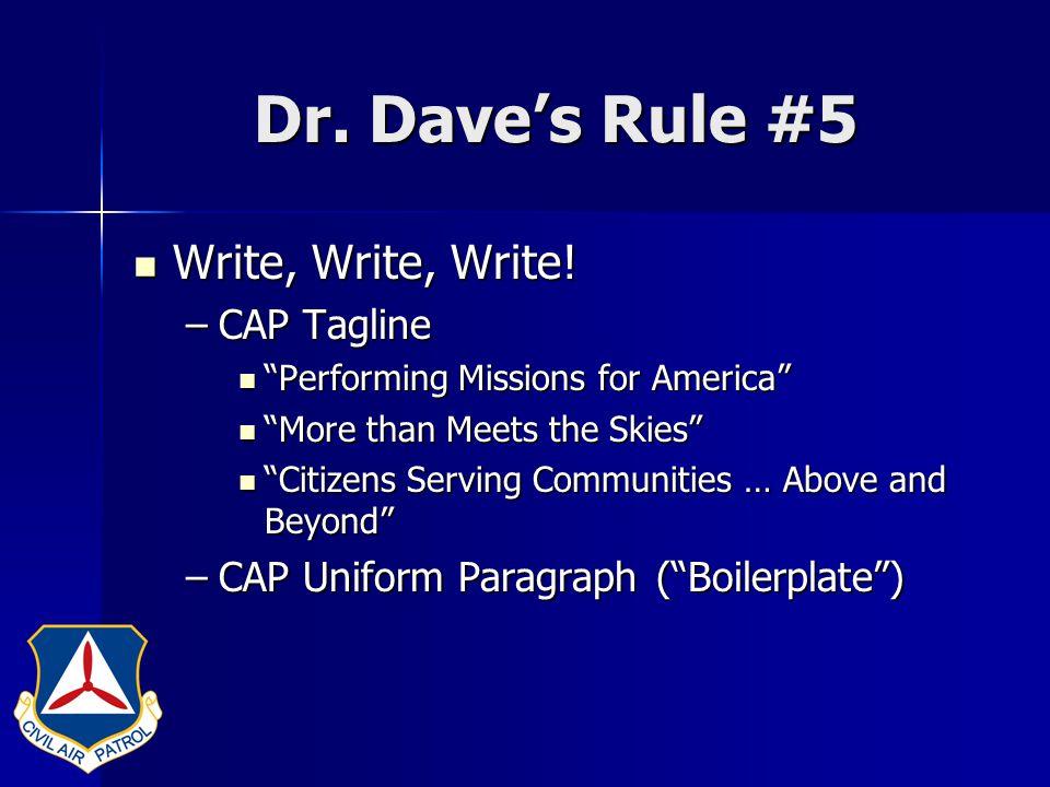 Dr. Dave's Rule #5 Write, Write, Write. Write, Write, Write.