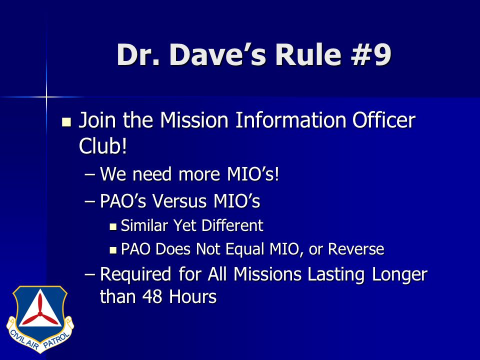 Dr. Dave's Rule #9 Join the Mission Information Officer Club.