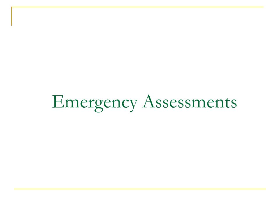 Emergency Assessments