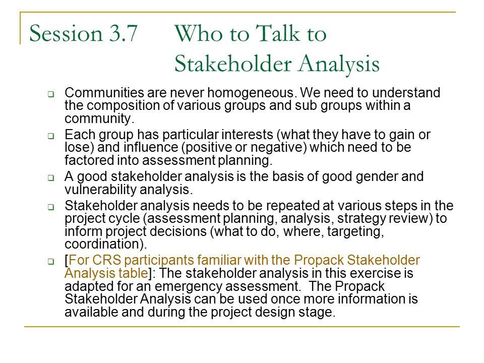 Session 3.7 Who to Talk to Stakeholder Analysis  Communities are never homogeneous.