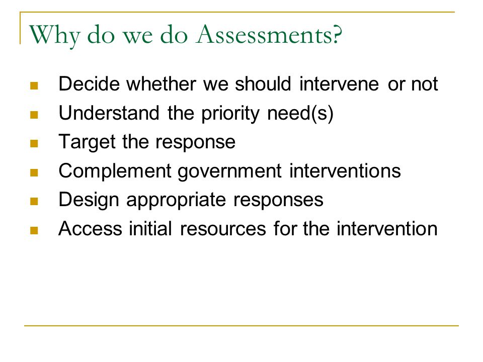 Why do we do Assessments.