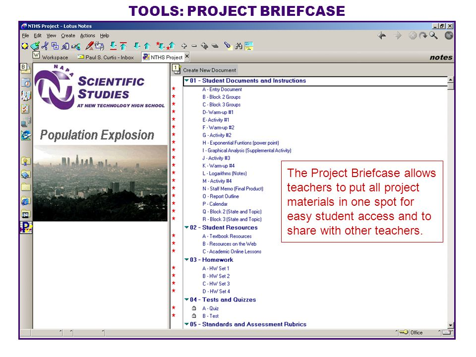 TOOLS: PROJECT BRIEFCASE The Project Briefcase allows teachers to put all project materials in one spot for easy student access and to share with othe