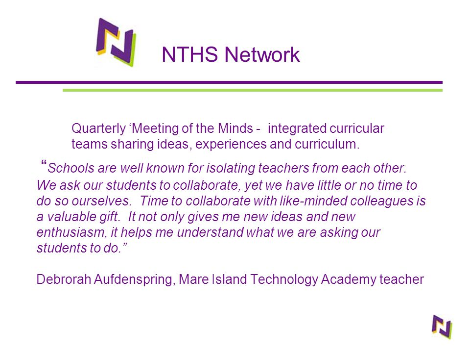 "NTHS Network "" Schools are well known for isolating teachers from each other. We ask our students to collaborate, yet we have little or no time to do"
