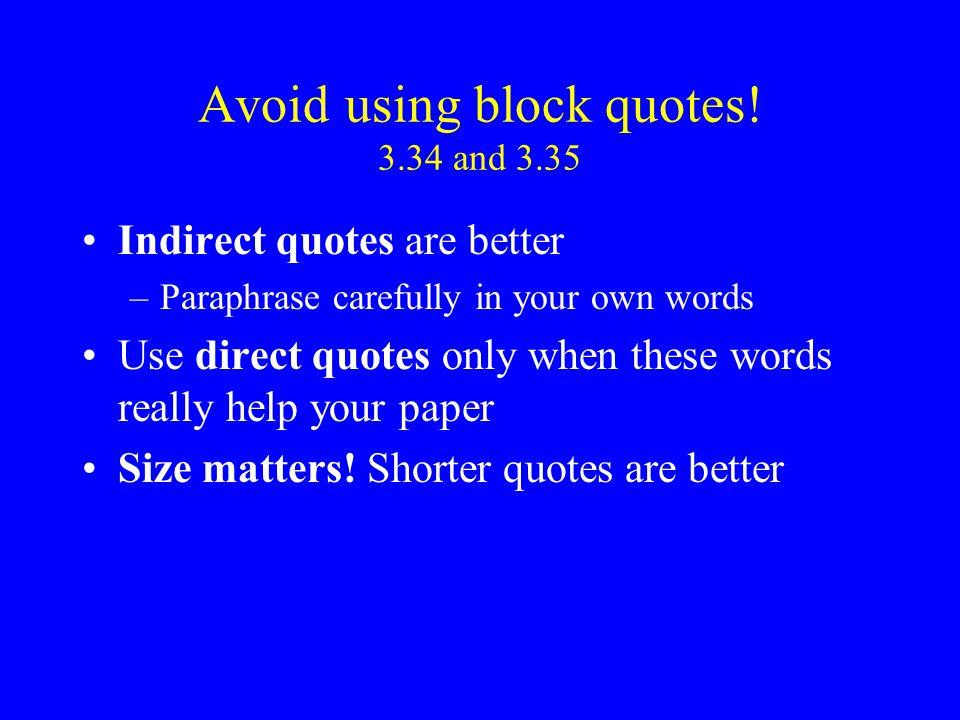 Avoid using block quotes.
