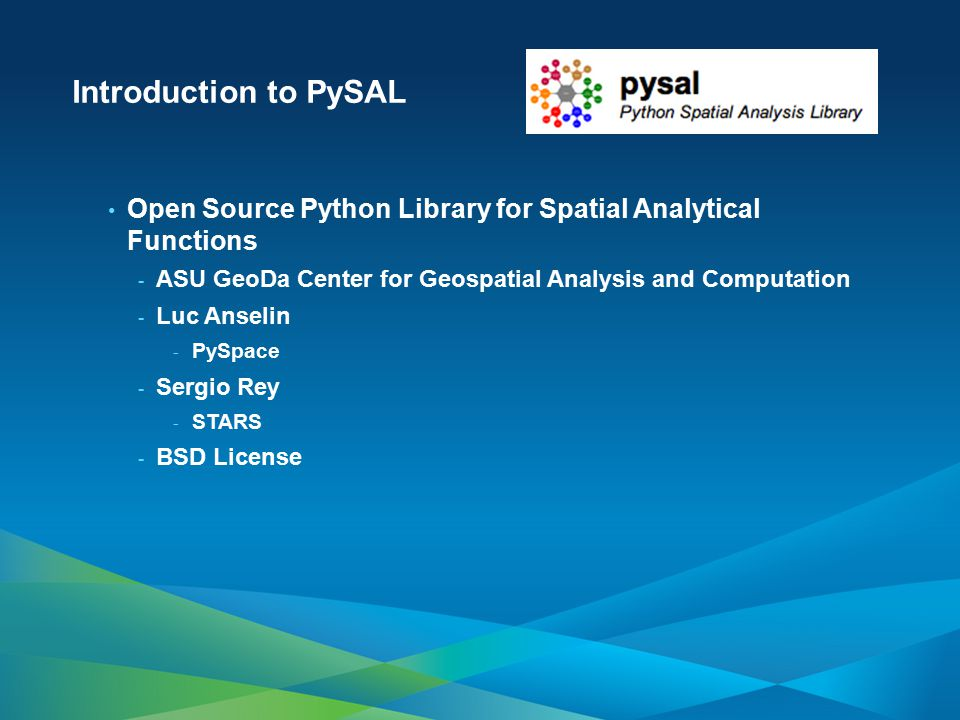 Introduction to PySAL Open Source Python Library for Spatial Analytical Functions - ASU GeoDa Center for Geospatial Analysis and Computation - Luc Ans