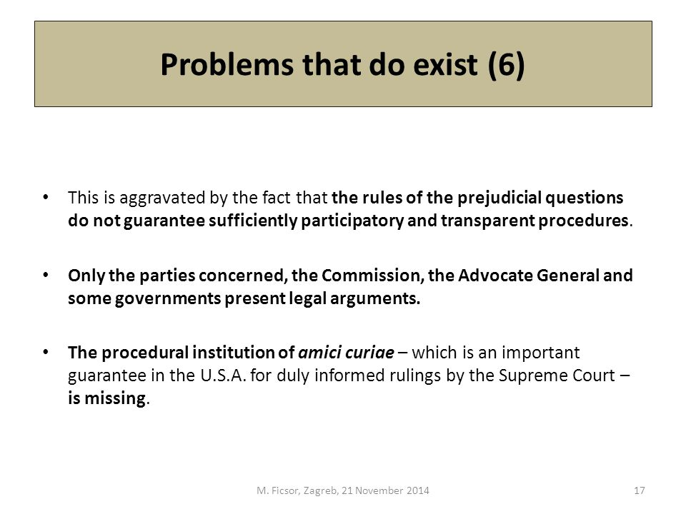 Problems that do exist (6) This is aggravated by the fact that the rules of the prejudicial questions do not guarantee sufficiently participatory and transparent procedures.