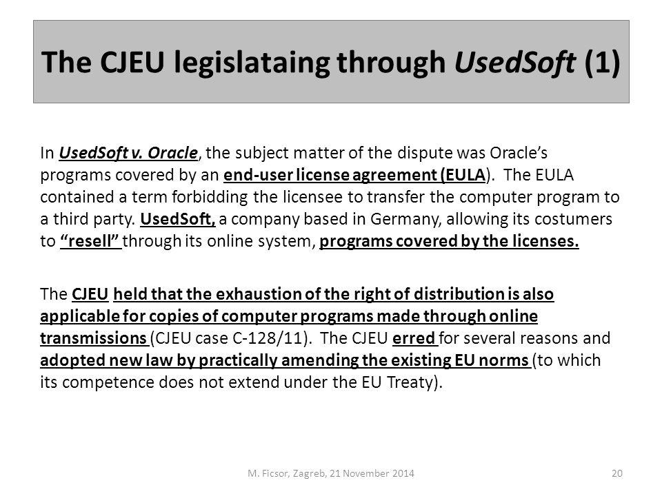 The CJEU legislataing through UsedSoft (1) In UsedSoft v.