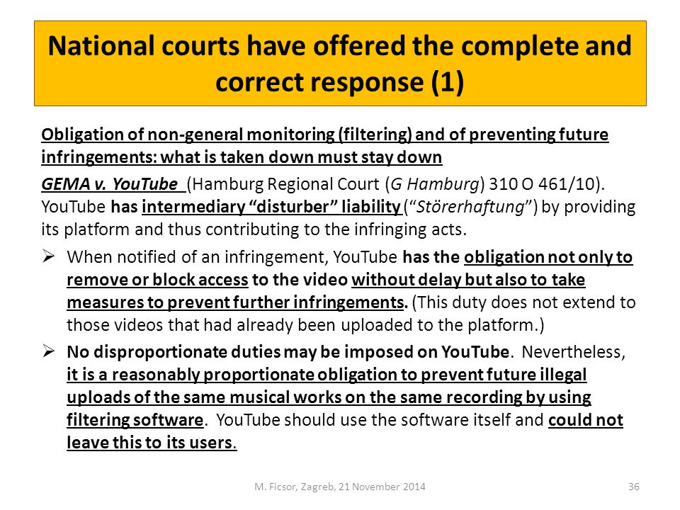 National courts have offered the complete and correct response (1) Obligation of non-general monitoring (filtering) and of preventing future infringements: what is taken down must stay down GEMA v.