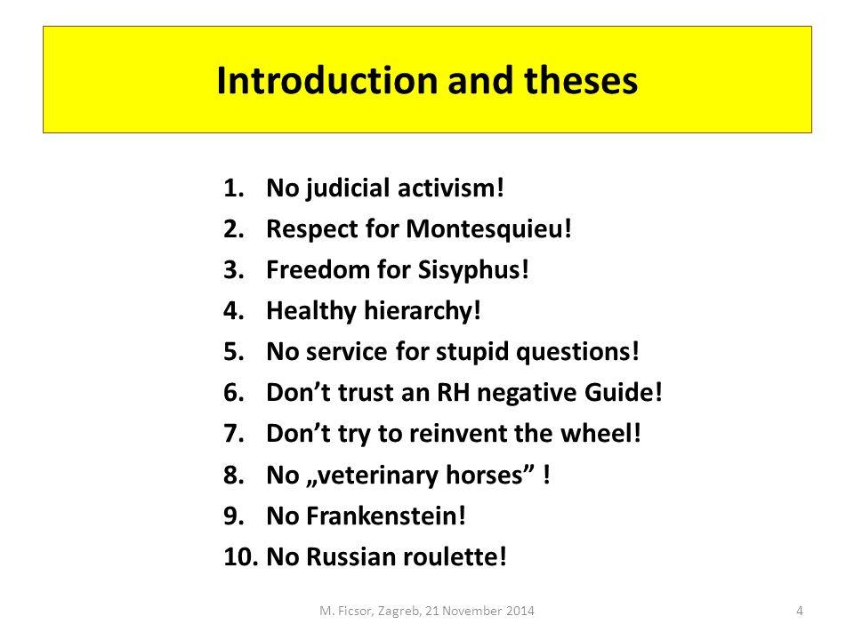 Introduction and theses 1.No judicial activism. 2.Respect for Montesquieu.