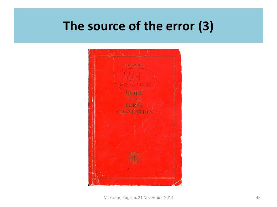 The source of the error (3) M. Ficsor, Zagreb, 21 November 201443