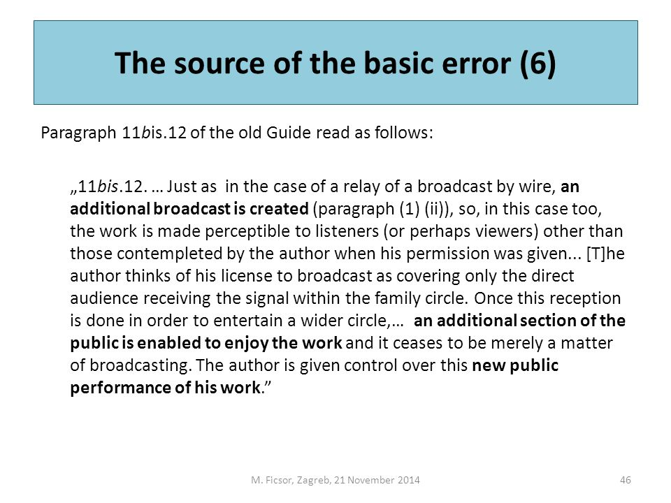 "The source of the basic error (6) Paragraph 11bis.12 of the old Guide read as follows: ""11bis.12."