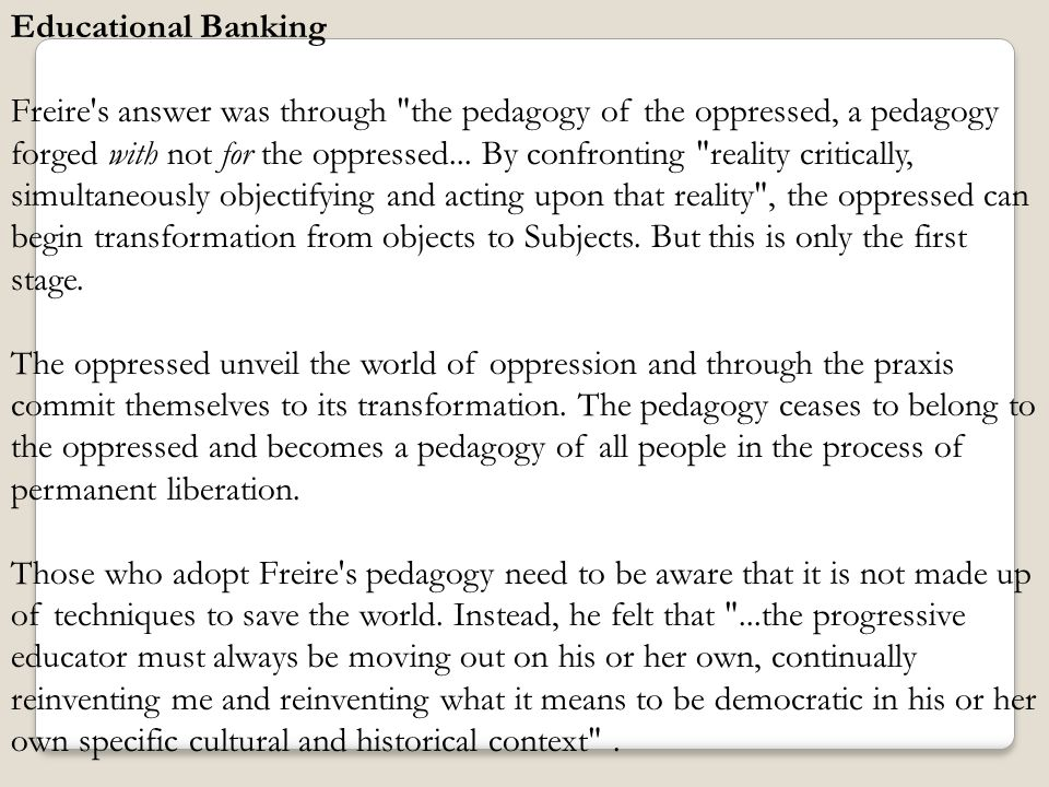 Critique First, many are put off by Paulo Freire s language and his appeal to mystical concerns.