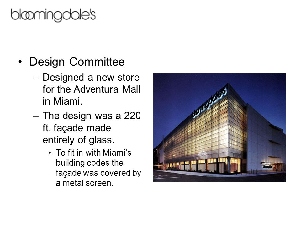 Design Committee –Designed a new store for the Adventura Mall in Miami.