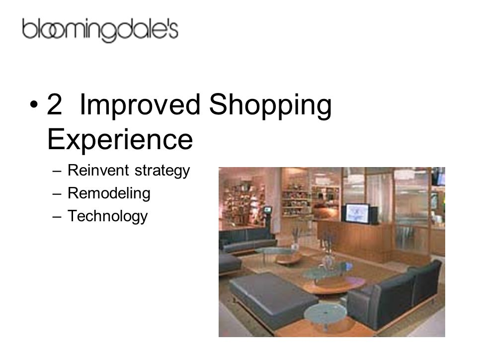 2 Improved Shopping Experience –Reinvent strategy –Remodeling –Technology
