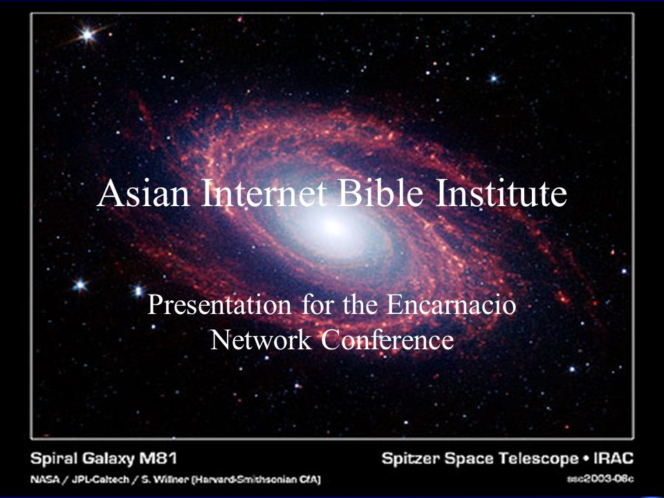 Asian Internet Bible Institute Presentation for the Encarnacio Network Conference